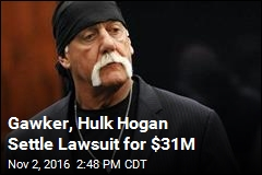 Gawker, Hulk Hogan Settle Lawsuit for $31M