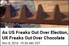 As US Freaks Out Over Election, UK Freaks Out Over Chocolate