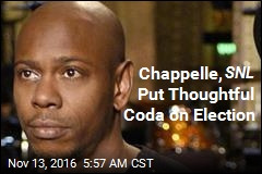 Chappelle, SNL Put Thoughtful Coda on Election