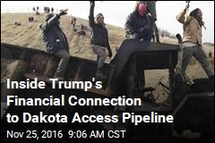 Inside Trump's Financial Connection to Dakota Access Pipeline