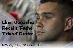 Elian Gonzalez Recalls 'Father,' 'Friend' Castro