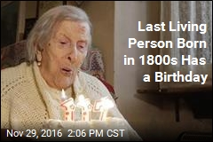 Last Living Person Born in 1800s Has a Birthday