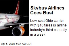 Skybus Airlines Goes Bust