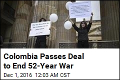 Colombia Passes Deal to End 52-Year War