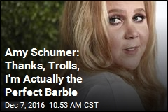 Amy Schumer: Thanks, Trolls, I'm Actually the Perfect Barbie