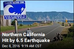 Northern California Hit by 6.5 Earthquake