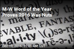 M-W Word of the Year Proves 2016 Was Nuts
