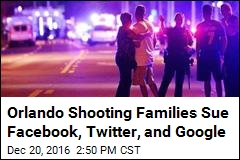 Orlando Shooting Families Sue Facebook, Twitter, and Google