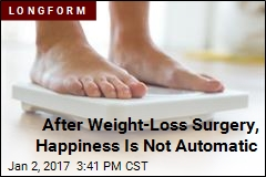 After Weight-Loss Surgery, Happiness Is Not Automatic