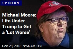 Michael Moore Has 5 Tasks for Disillusioned Lefties