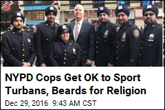 NYPD Cops Get OK to Sport Turbans, Beards for Religion