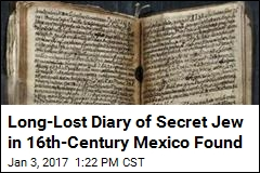 Long-Lost Diary of Secret Jew in 16th-Century Mexico Found