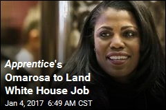 Apprentice 's Omarosa to Land White House Job