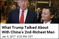 What Trump Talked About With China's 2nd-Richest Man