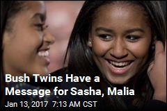 Bush Twins Have a Message for Sasha, Malia