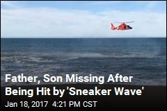 Father, Son Missing After Being Hit by 'Sneaker Wave'