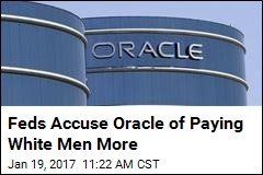 Feds Accuse Oracle of Paying White Men More