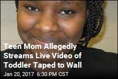 Teen Mom Allegedly Streams Live Video of Toddler Taped to Wall