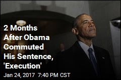 2 Months After Obama Commuted His Sentence, 'Execution'
