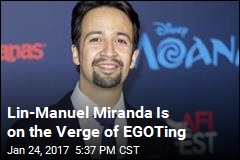 Lin-Manuel Miranda Is on the Verge of EGOTing