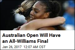 Australian Open Will Have All-Williams Final