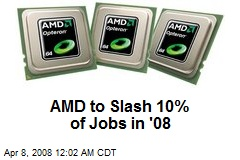 AMD to Slash 10% of Jobs in '08