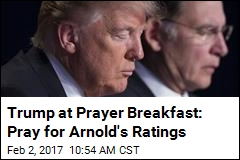 Trump's Prayer Request: Schwarzenegger's Ratings