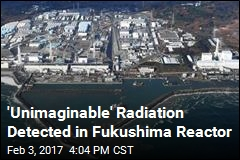 'Unimaginable' Radiation Detected in Fukushima Reactor