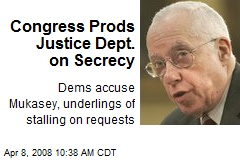 Congress Prods Justice Dept. on Secrecy