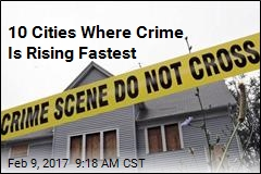 10 Cities Where Crime Is Rising Fastest