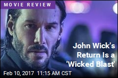 John Wick's Return Is a 'Wicked Blast'