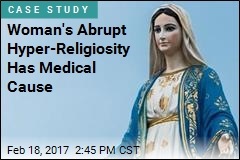 Woman's Abrupt Hyper-Religiosity Has Medical Cause