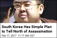 South Korea Has Simple Plan to Tell North of Assassination