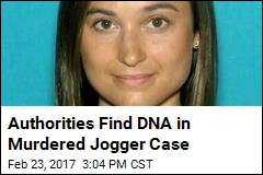Authorities Find DNA in Murdered Jogger Case