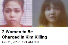 2 Women to Be Charged in Kim Killing