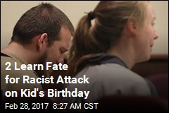 2 Learn Fate for Racist Attack on Kid's Birthday