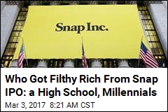 Who Got Filthy Rich From Snap IPO: a High School, Millennials