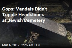 Cops: Headstones at Jewish Cemetery Fell Over by Themselves