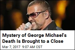 Mystery of George Michael's Death Is Brought to a Close