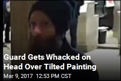 Guard Gets Whacked on Head Over Tilted Painting