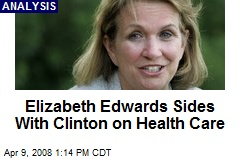 Elizabeth Edwards Sides With Clinton on Health Care