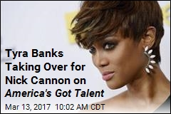 Tyra Banks Taking Over for Nick Cannon on America's Got Talent