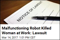Malfunctioning Robot Killed Woman at Work: Lawsuit