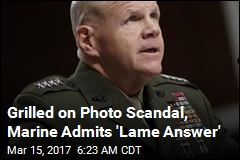 Top Marine Admits 'Lame Answer' on Photos Scandal