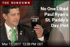 No One Liked Paul Ryan's St. Paddy's Day Pint