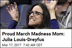 Proud March Madness Mom: Julia Louis-Dreyfus