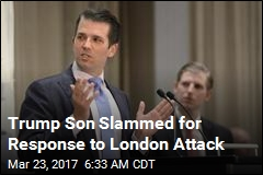 Trump Son Slammed for Response to London Attack