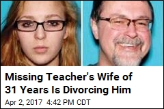 Wife of Teacher With Missing Teen Files for Divorce
