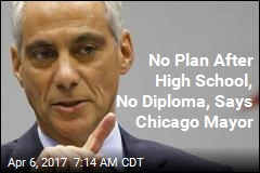 No Plan After High School, No Diploma, Says Chicago Mayor