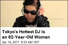 Tokyo's Hottest DJ Is an 82-Year-Old Woman